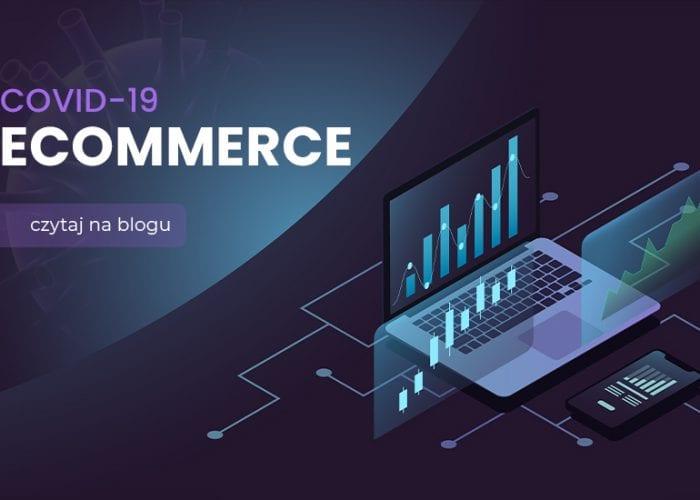 Jak pandemia wpływa na rynek e-commerce?